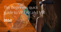 The Beginners quick guide to VR / AR and MR